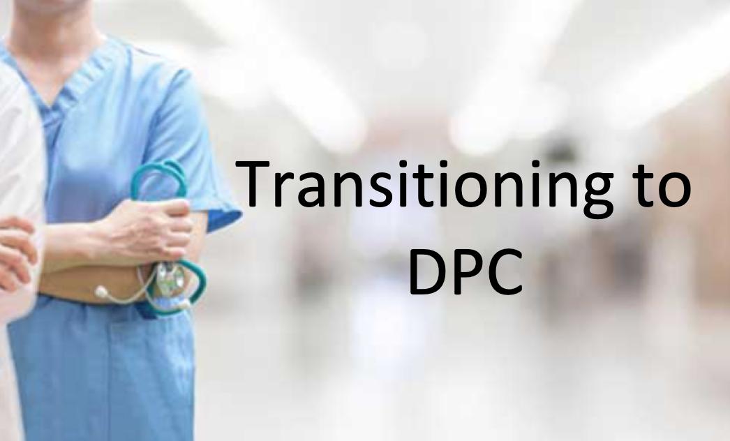 Transitioning to DPC